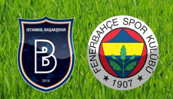 Fenerbahçe-Medipol Başakşehir Muhtemel 11'ler