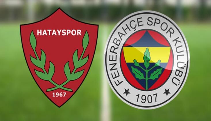 Atakaş Hatayspor - Fenerbahçe! Muhtemel 11'ler
