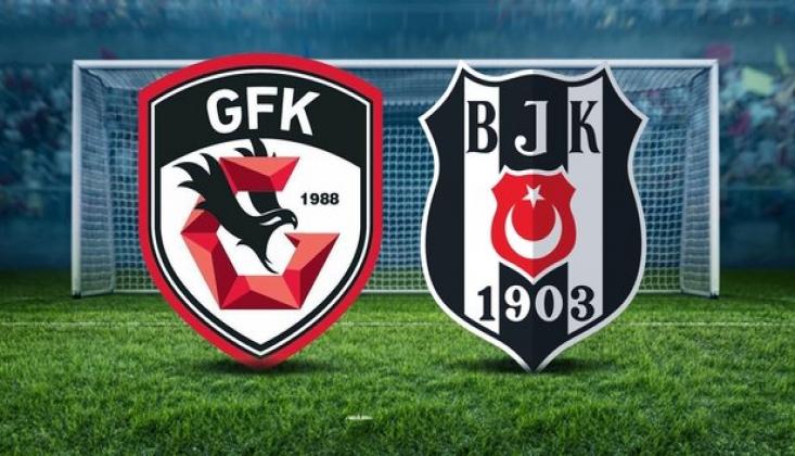 Gaziantep - Beşiktaş Muhtemel 11'ler