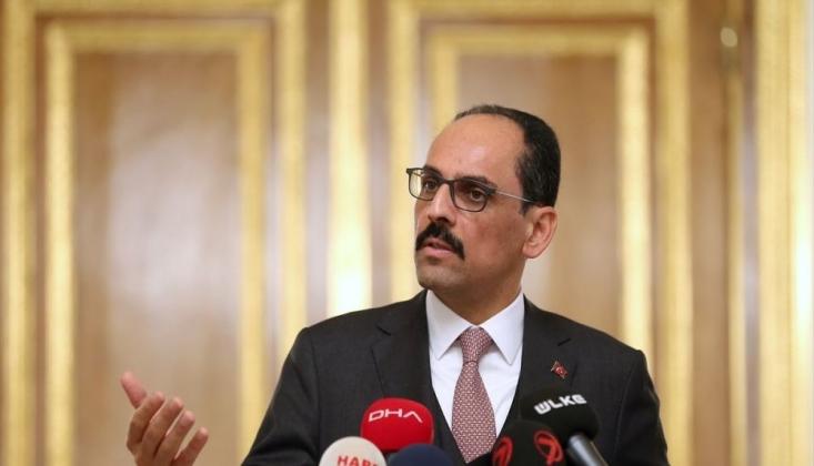 Kalın'dan Suriye ve Libya İçin Siyasi Çözüm Vurgusu