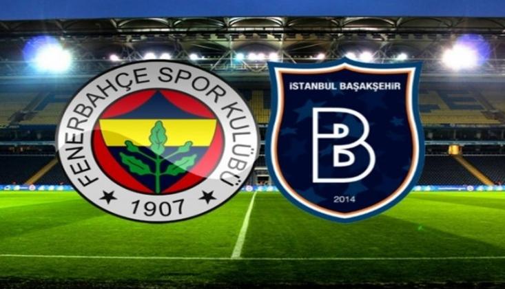 Fenerbahçe - Başakşehir Maçı