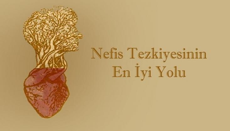 Nefis Tezkiyesinin En İyi Yolu