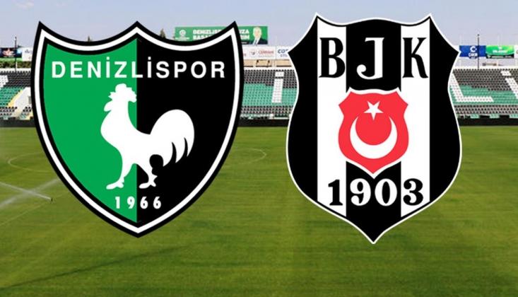 Denizlispor - Beşiktaş Muhtemel 11'ler
