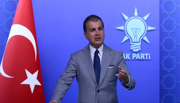 AK Parti Sözcüsü Çelik'ten AB'ye Ve Arap Birliği'ne Tepki
