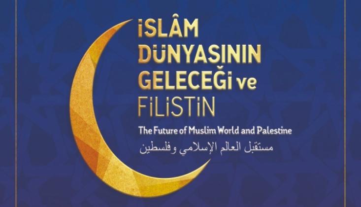 İslam Dünyasının Geleceği ve Filistin Konferansı / CANLI YAYIN