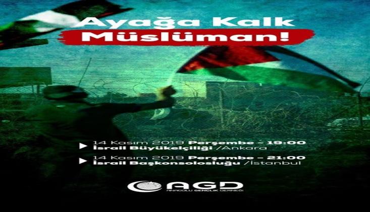 AGD'den Siyonist İsrail'i Protestoya Davet