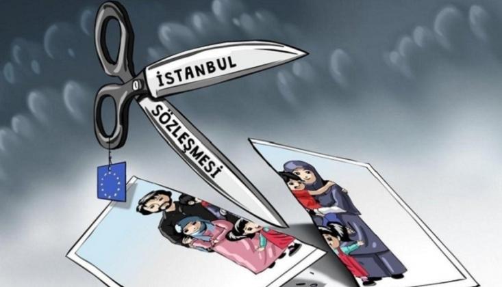 İstanbul Sözleşmesi Nedir? Arkasında Hangi Güçler Var?