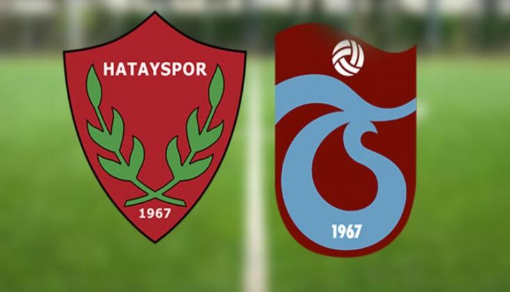 Trabzonspor - Hatayspor Muhtemel 11'ler