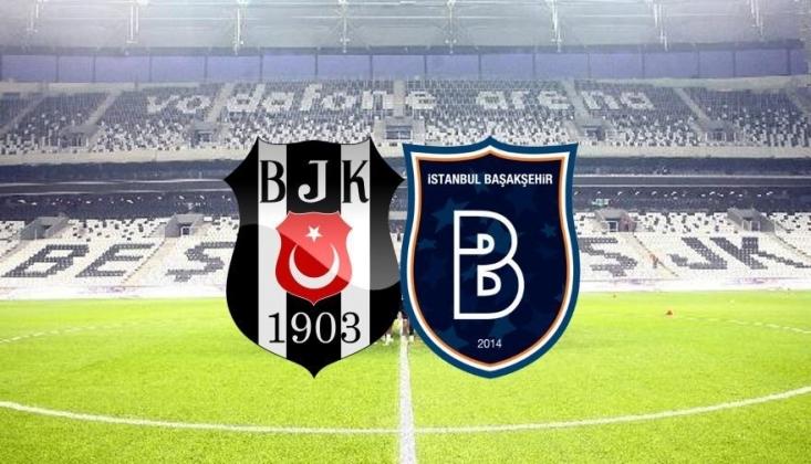 Beşiktaş - Başakşehir Muhtemel 11'ler